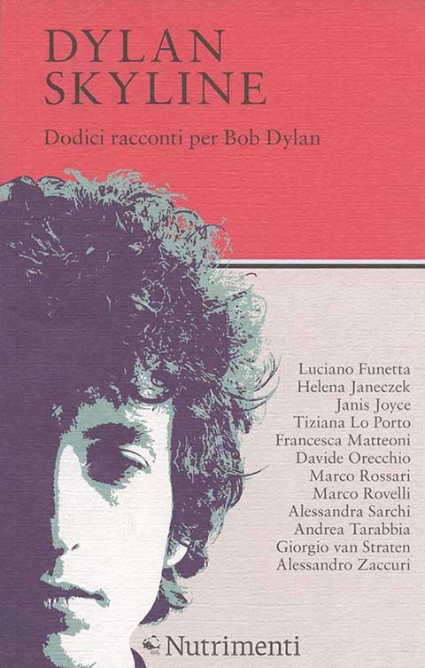 """La copertina dell'antologia """"Dylan Skyline"""" (Nutrimenti 2015)"""