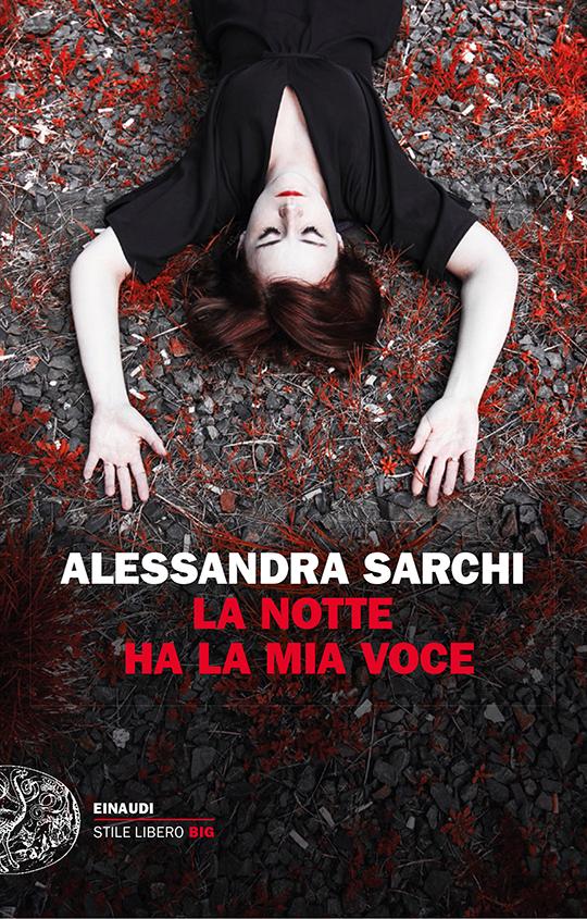 """Copertina de """"La notte ha la mia voce"""", nuovo romanzo di Alessandra Sarchi"""